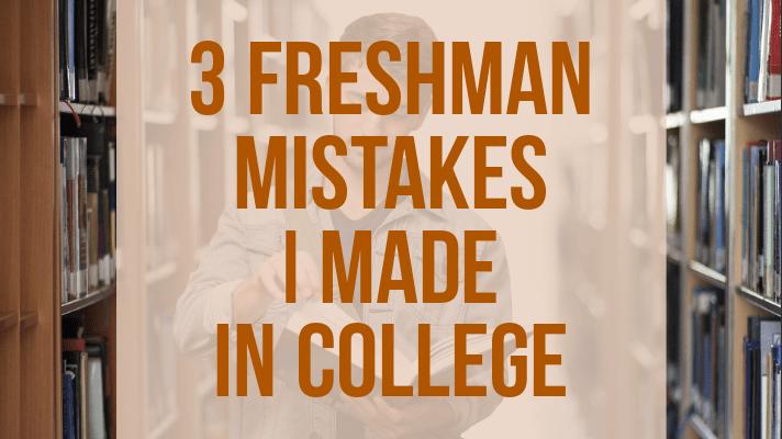 freshman mistakes college