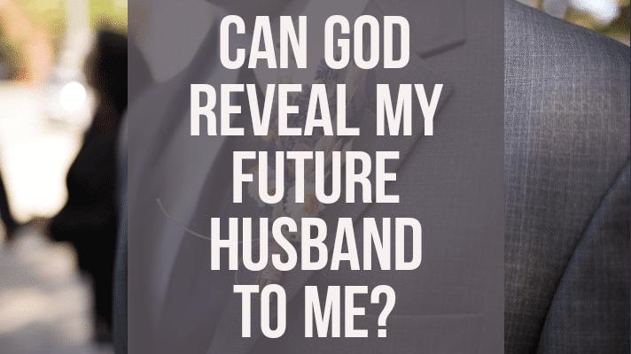 future husband God reveal