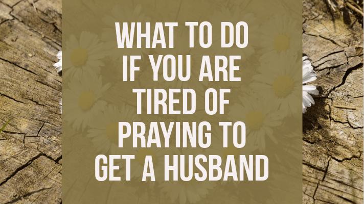 waiting God husband tired