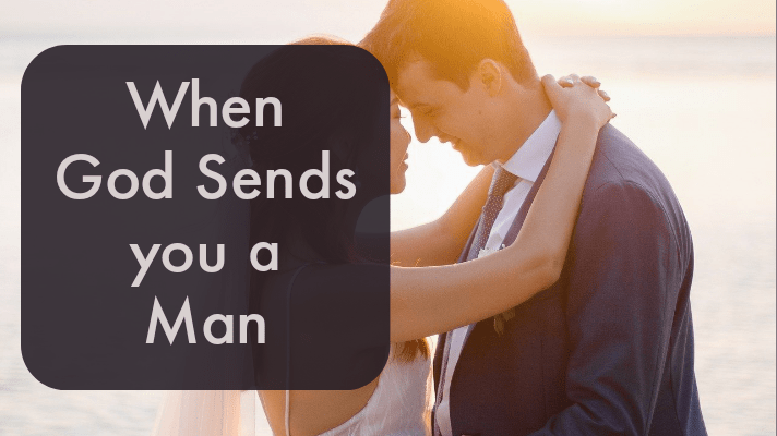 when God sends a man