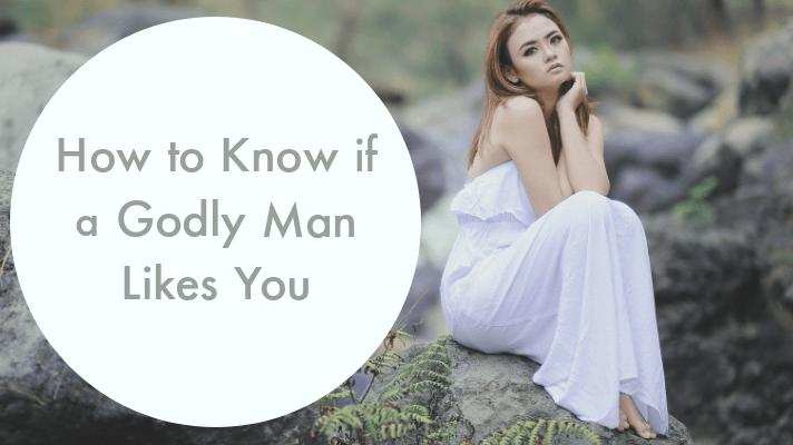 godly man likes you