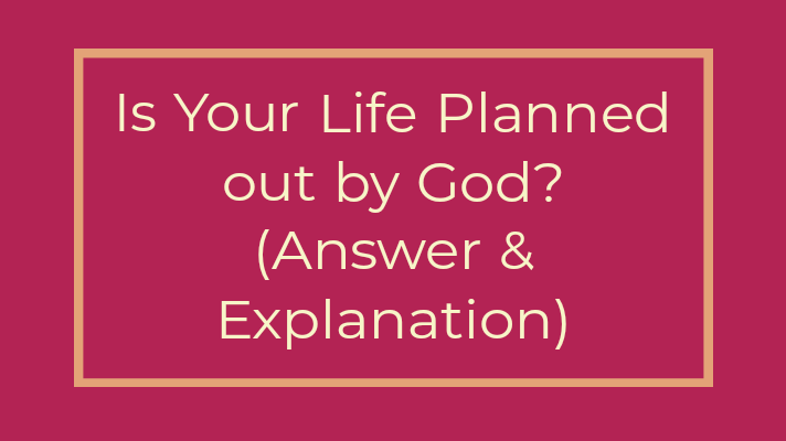 life planned by God