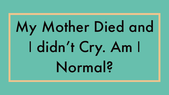 my mother died