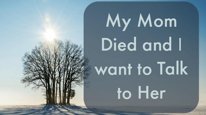 my mom died