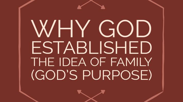 God's purpose for family