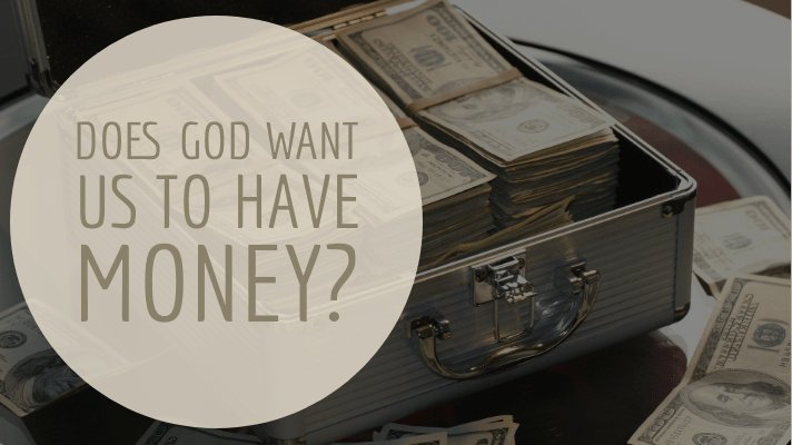 God wants us to have money
