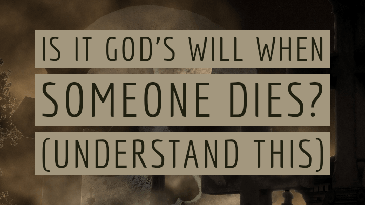 God's will for death