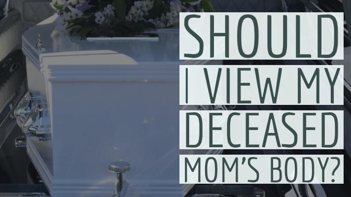 view mom's body