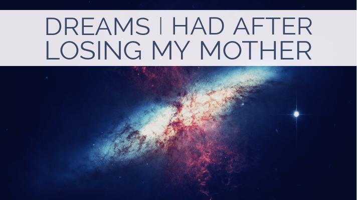 Dreams after losing mother